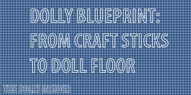 Dolly Blueprint: From Craft Sticks to Doll Floor