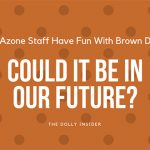 The Azone Staff Have Fun With Brown Dyes: Could It Be in Our Future?