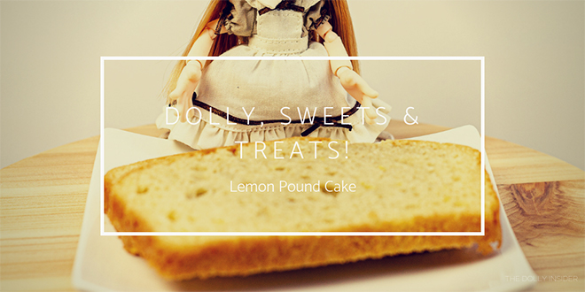 Dolly, Sweets and Treats: Lemon Pound Cake - The Dolly Insider