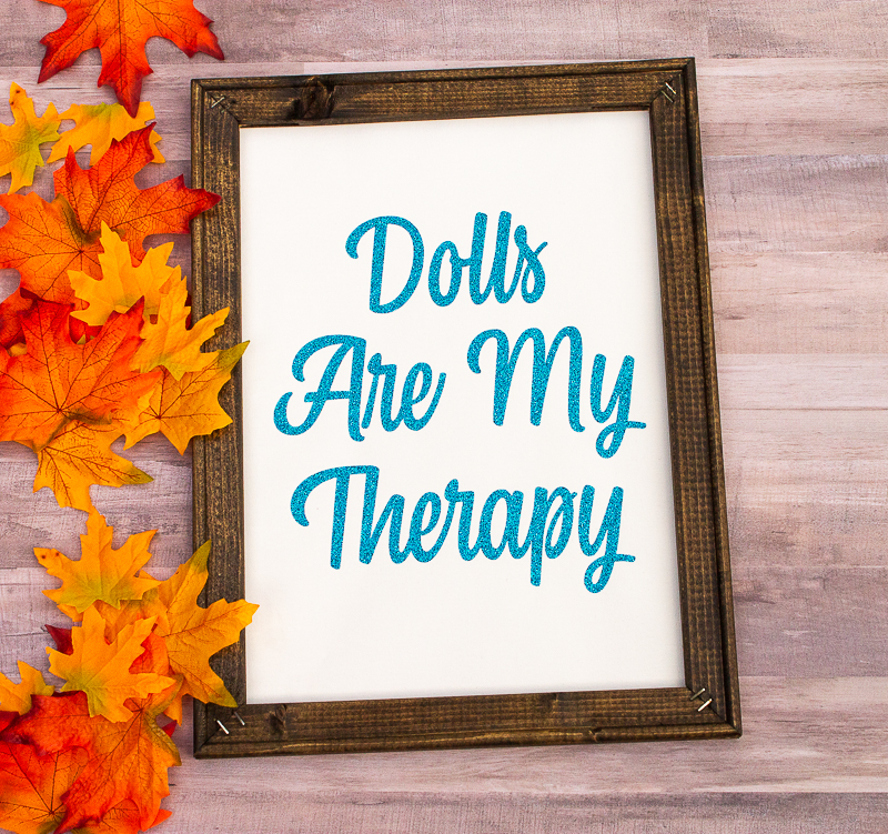 Dolls Are My Therapy wall art sign