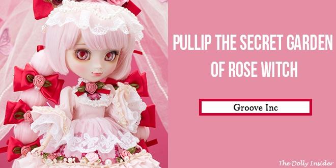 Pullip The Secret Garden of Rose Witch July 2021