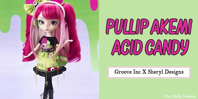 Pullip Akemi Acid Candy October 2021